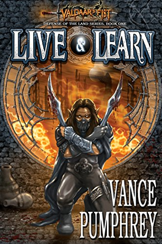 Live & Learn: Valdaar's Fist Book Five